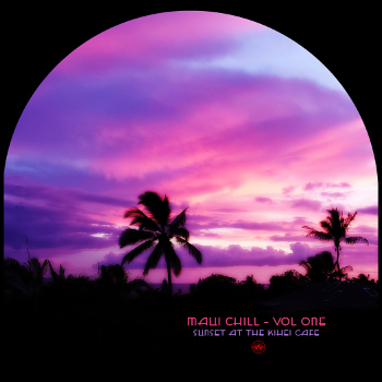 Click Here to Buy Maui Chill - Vol One (Sunset at the Kihei Cafe) - coming soon!